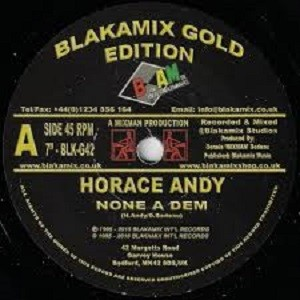 Horace Andy : None A Dem | Single / 7inch / 45T  |  UK