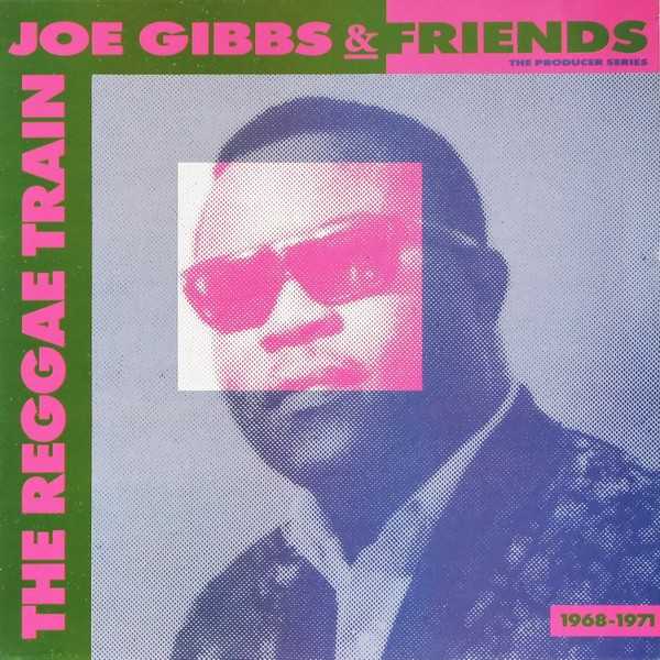 Various : Joe Gibbs And Friends - The Reggae Train | LP / 33T  |  Oldies / Classics