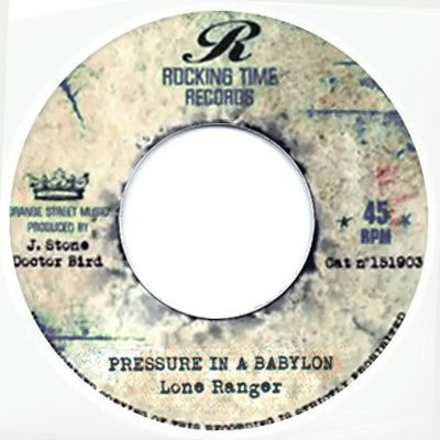 Lone Ranger : Pressure In A Babylon   Single / 7inch / 45T     Dancehall / Nu-roots