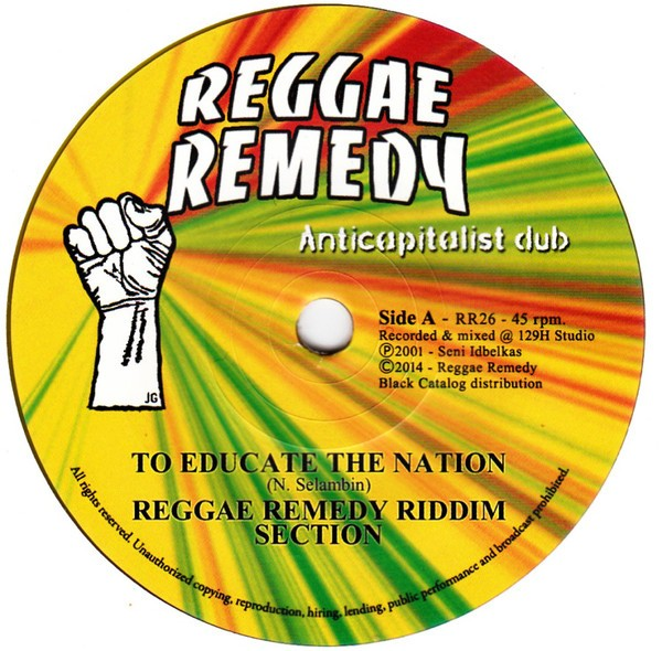 Reggae Remedy Riddim Section : To Educate The Nation   Single / 7inch / 45T     UK