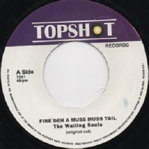 Wailing Souls : Fire Deh A Muss Muss Tail   Single / 7inch / 45T     Oldies / Classics