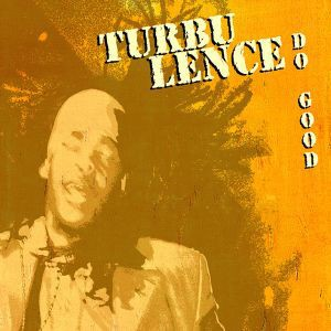 Turbulence : Do Good   LP / 33T     Dancehall / Nu-roots