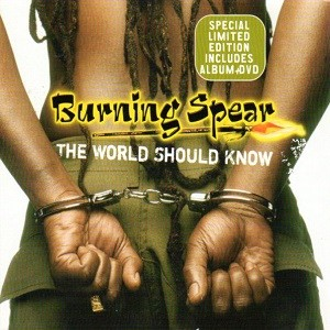 Burning Spear : The World Should Know | CD  |  Oldies / Classics