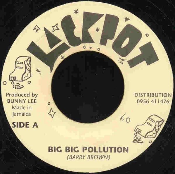 Barry Brown : Big Big Polution | Single / 7inch / 45T  |  Oldies / Classics