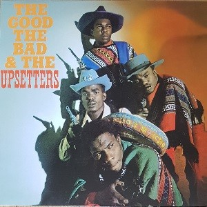 The Upsetters : The Good, The Bad And The Upsetters | LP / 33T  |  Oldies / Classics