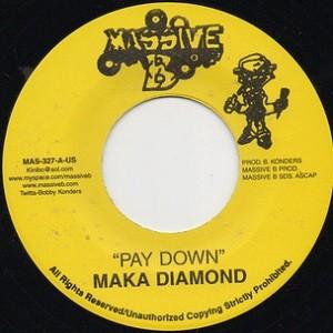 Maka Diamond : Pay Down   Single / 7inch / 45T     Dancehall / Nu-roots