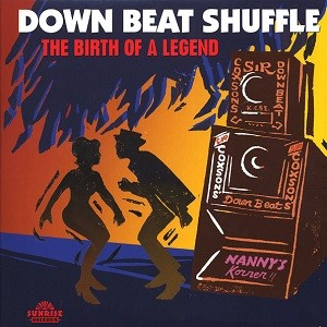 Various : Down Beat Shuffle: The Birth Of A Legend