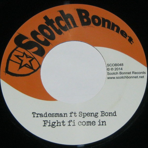 Tradesman Ft Speng Bond : Fight Fi Come In | Single / 7inch / 45T  |  UK