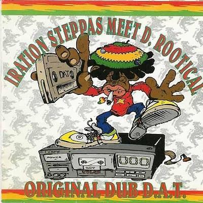 Iration Steppas Meet D. Rootical : Original Dub D.A.T.