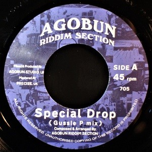 Agobun Riddim Section : Special Drop (Gussie P mix)   Single / 7inch / 45T     UK