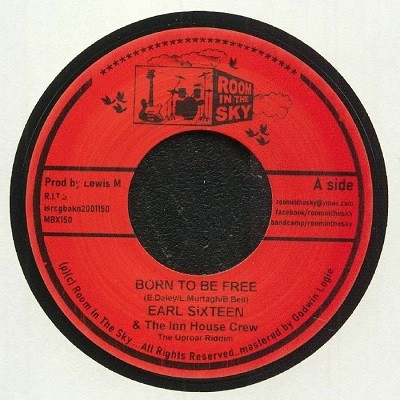 Earl Sixteen & The Inn House Crew : Born To Be Free   Single / 7inch / 45T     Dancehall / Nu-roots