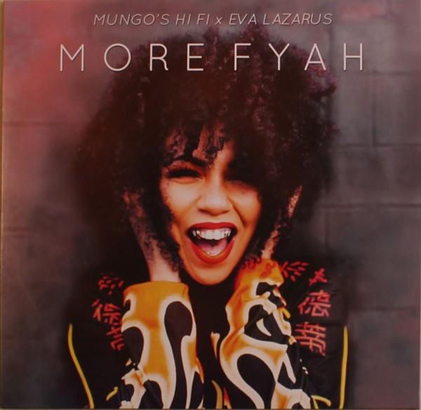 Mungo's Hi Fi x Eva Lazarus : More Fyah