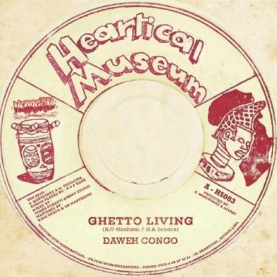 Daweh Congo : Ghetto Livin | Single / 7inch / 45T  |  Dancehall / Nu-roots