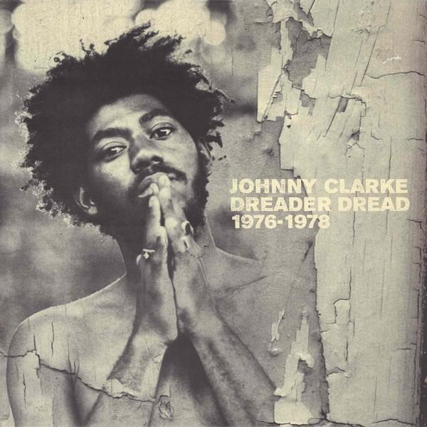 Johnny Clarke : Dreader Dread (1976-1978) | LP / 33T  |  Oldies / Classics