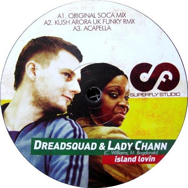 Dreadsquad & Lady Chann : Island Lovin Original Soca Mix | Maxi / 10inch / 12inch  |  Jungle / Dubstep