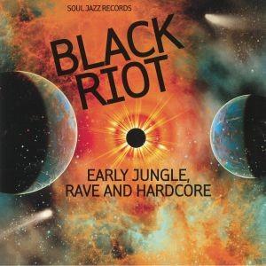 Various : Black Riot Early Jungle Rave & Hardcore | LP / 33T  |  Jungle / Dubstep