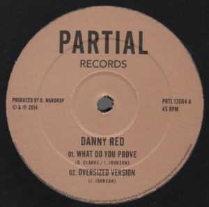 Danny Red : What Do You Prove | Maxi / 10inch / 12inch  |  UK