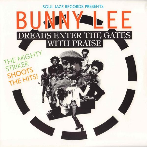 Various : Bunny Lee – Dreads Enter The Gates With Praise | LP / 33T  |  Oldies / Classics