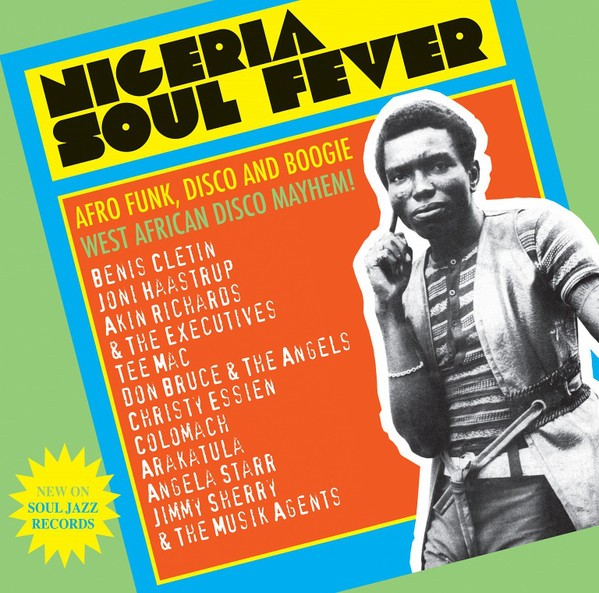 Various : Nigeria Soul Fever (Afro Funk, Disco And Boogie: West African Disco Mayhem!) | LP / 33T  |  Afro / Funk / Latin