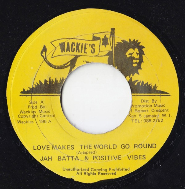 Jah Batta & Positive Vibes : Love Makes The World Go Round | Single / 7inch / 45T  |  Oldies / Classics