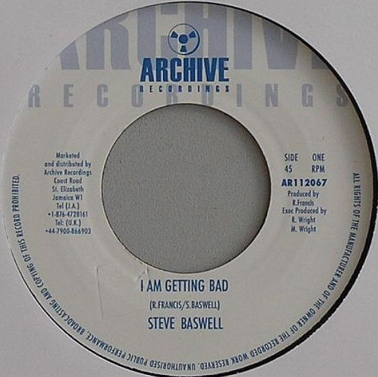Steve Baswell : I Am Getting Bad | Single / 7inch / 45T  |  Dancehall / Nu-roots