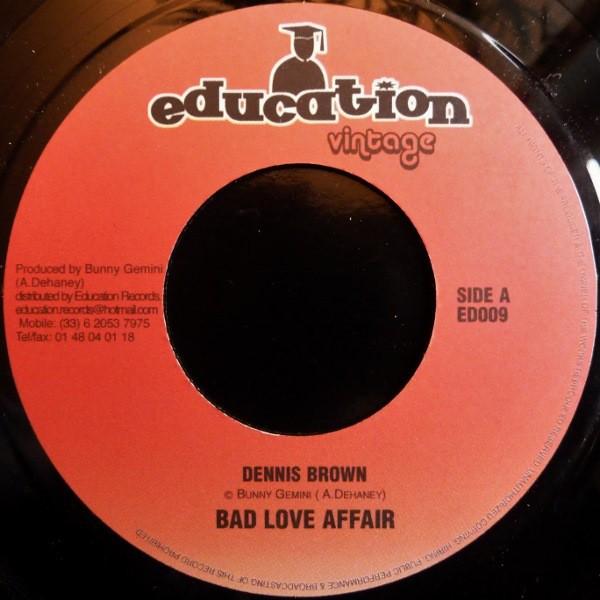 Dennis Brown : Bad Love Affair | Single / 7inch / 45T  |  Oldies / Classics