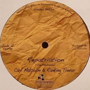 Carl Malcolm / Ranking Trevor : Repatriation | Maxi / 10inch / 12inch  |  Dancehall / Nu-roots
