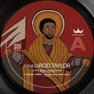 Asha D & RodTaylor : The black Jesus Christ   Maxi / 10inch / 12inch     UK
