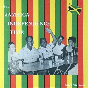 Various : Gay Jamaica Independence Time | LP / 33T  |  Oldies / Classics