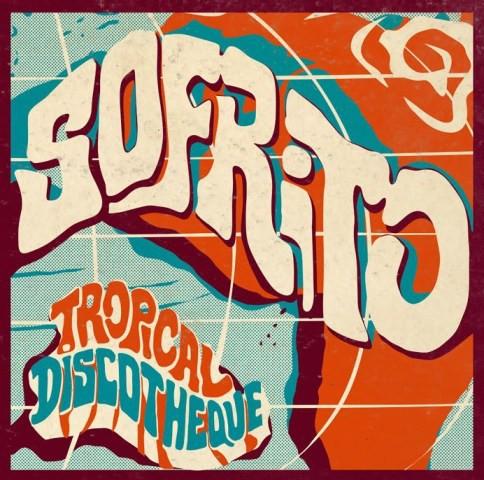 Various : Sofrito (Tropical Discotheque)