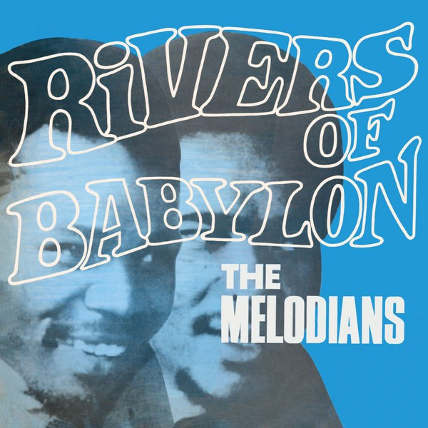 The Melodians : Rivers Of Babylon