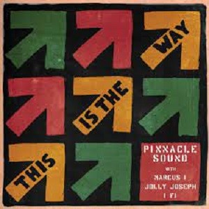 Pinnacle Sound feat. Marcus I, IFi, Jolly Joseph : This Is The Way   Maxi / 10inch / 12inch     UK