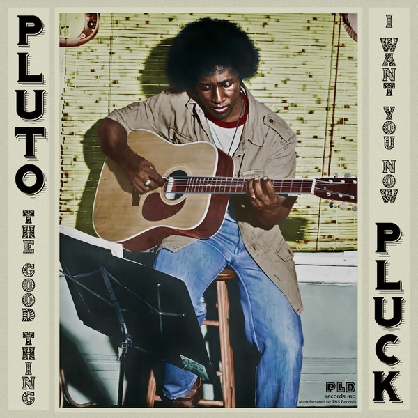 Pluto Pluck : The Good Thing   Maxi / 10inch / 12inch     Oldies / Classics