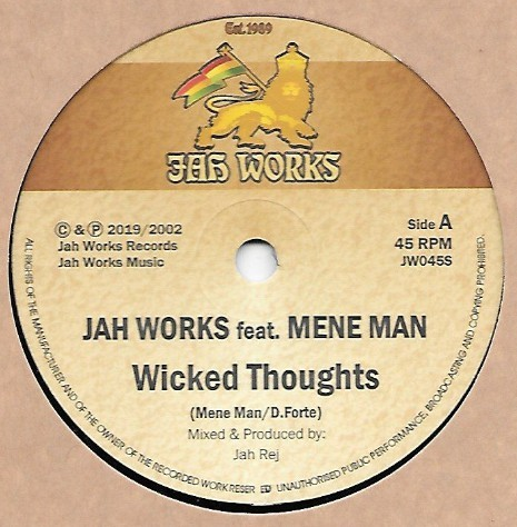 Jah Works Feat. Mene Man : Wicked Thoughts   Single / 7inch / 45T     UK