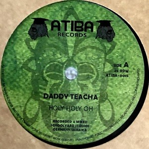 Daddy Teacha : Holy Holy Oh | Single / 7inch / 45T  |  UK