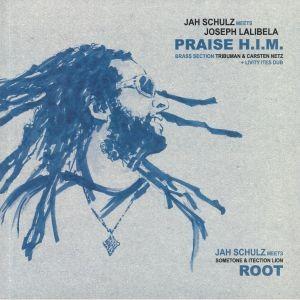Jah Schulz meets Joseph Lalibela : Praise HIM | Maxi / 10inch / 12inch  |  UK