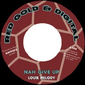 Louie Melody : Nah Give Up   Single / 7inch / 45T     UK