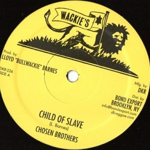 Chosen Brothers : Child Of Slave | Maxi / 10inch / 12inch  |  Oldies / Classics