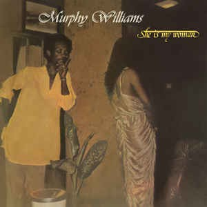 Murphy Williams : She Is My Woman | LP / 33T  |  Afro / Funk / Latin