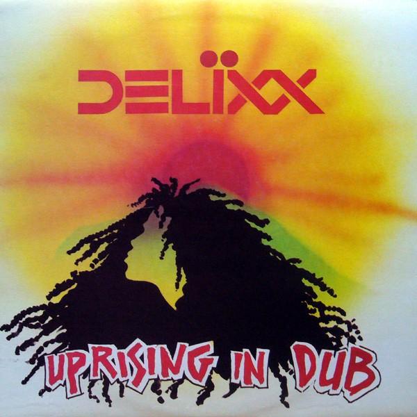 Delixx : Uprising In Dub | LP / 33T  |  Oldies / Classics