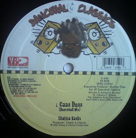 Shabba Ranks : Caan Dunn (dancehall Mix)   Maxi / 10inch / 12inch     Oldies / Classics