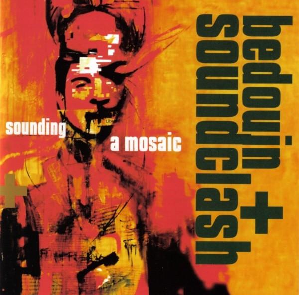 Bedouin Soundclash : Sounding A Mosaic
