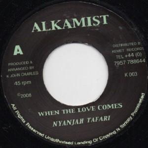 Nyanjah Tafari : When The Love Comes | Single / 7inch / 45T  |  Dancehall / Nu-roots