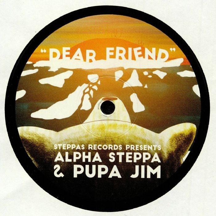 Alpha Steppa Ft Pupa Jim : Dear Friend (vocal mix)