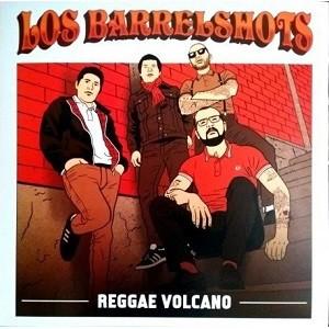 Los Barrelshots : Reggae Volcano | LP / 33T  |  Ska / Rocksteady / Revive