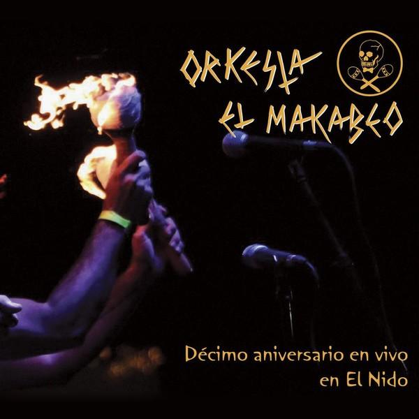 Orkesta El Makabeo : Décimo Aniversario En Vivo En El Nido | LP / 33T  |  Afro / Funk / Latin