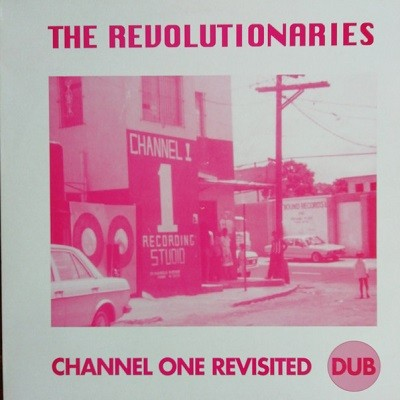 The Revolutionaries  : Channel One Revisited Dub | LP / 33T  |  Oldies / Classics