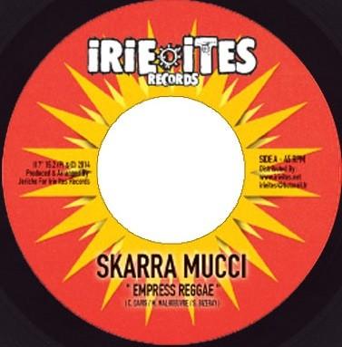 Skarra Mucci : Empress Reggae | Single / 7inch / 45T  |  Dancehall / Nu-roots