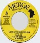 Earl Sixteen Feat Vin Gordon & Praise : Love Without Feeling | Single / 7inch / 45T  |  UK