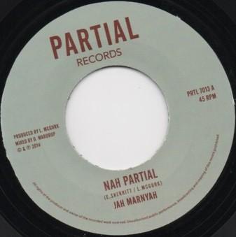 Jah Marnyah : Nah Partial   Single / 7inch / 45T     UK